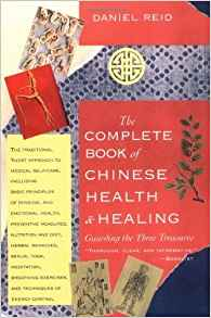 The Complete Book of Chinese Health & Healing Guarding the Three Treasures by Daniel Reid (1994) Paperback