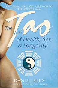 The Tao of Health, Sex, and Longevity A Modern Practical Guide to the Ancient Way