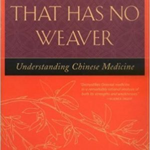The Web That Has No Weaver Understanding Chinese Medicine by Kaptchuk, Ted (2000) Paperback