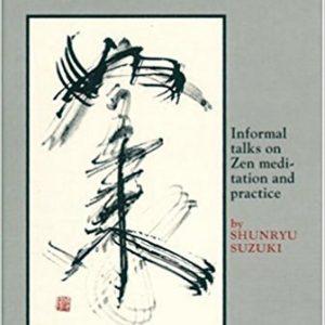 Zen Mind, Beginner's Mind Informal Talks On Zen Meditation And Practice by Shunryu Suzuki (1970-06-01)